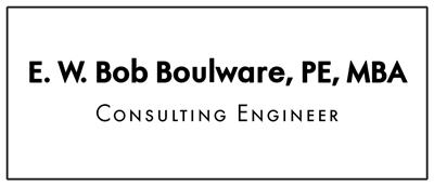 E. W. Bob Boulware, PE, MBA Consulting Engineer
